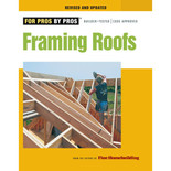 For Pros By Pros: Framing Roofs, Revised and Updated