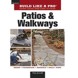 Build Like a Pro: Patios & Walkways