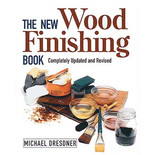 The New Wood Finishing Book