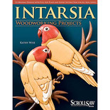 A Scroll Saw Woodworking & Crafts Book:  Intarsia Woodworking Projects