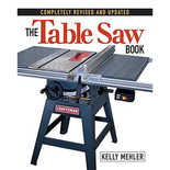 Kelly Mehler - The Table Saw Book