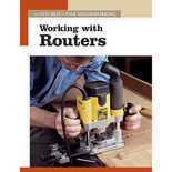 The New Best of Fine Woodworking: Working With Routers