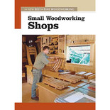 The New Best of Fine Woodworking: Small Woodworking Shops