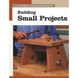 The New Best of Fine Woodworking:  Building Small Projects