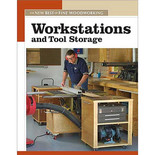The New Best of Fine Woodworking: Workstations and Tool Storage