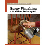 The New Best of Fine Woodworking: Spray Finishing and Other Techniques
